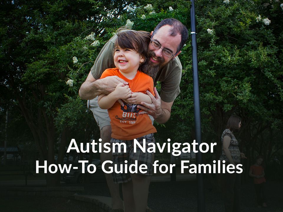 Autism Navigator How-To Guide for Families