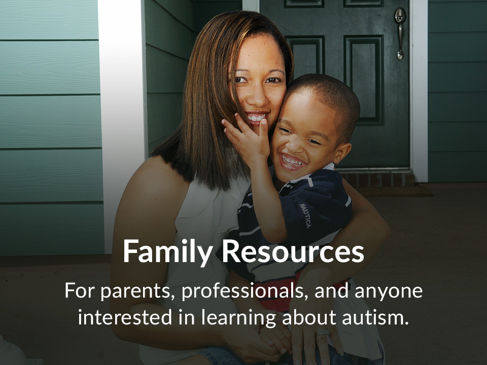 For parents, professionals, and anyone interested in learning about autism.